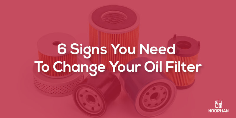 6 Signs You Need To Change Your Oil Filter