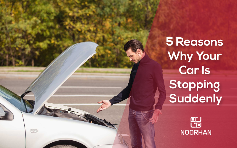 5 Reasons Why Your Car Is Stopping Suddenly