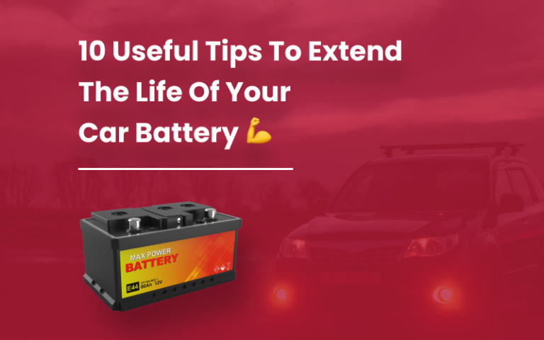 10 Useful Tips to Extend The Life Of Your Car Battery