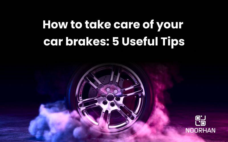 Car Brake Maintenance Tips