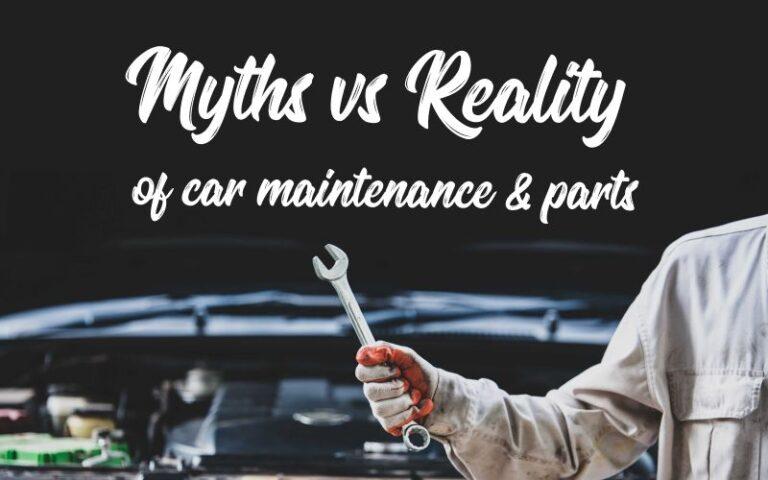 car maintenance myths and reality